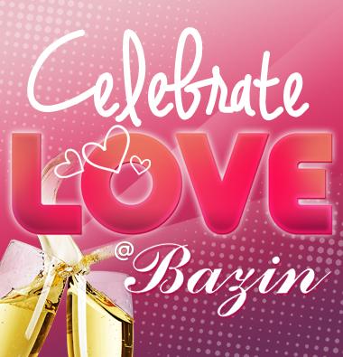 Celebrate LOVE @Bazin